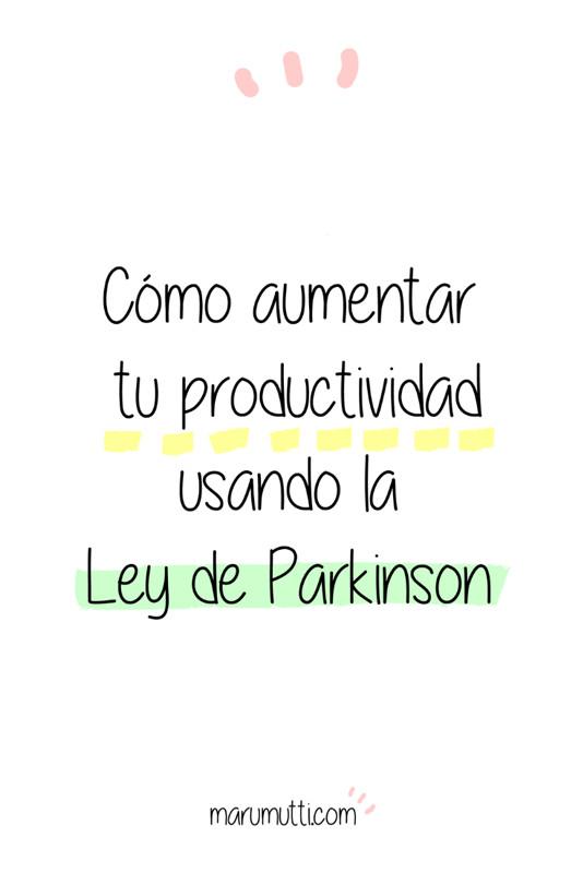 Qué es la Ley de Parkinson y cómo usarla a tu favor para mejorar tu productividad. #productividad #leydeparkinson #serproductiva #procrastinacion