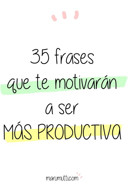 ¿Necesitas inspiración? Lee estas 35 frases que te motivarán a ser más productiva #productividad #procrastinacion #motivacion