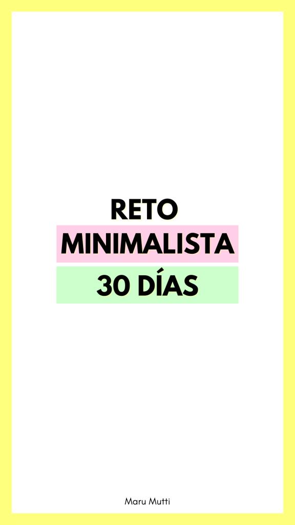 Reto Minimalista - 30 días de Minimalismo