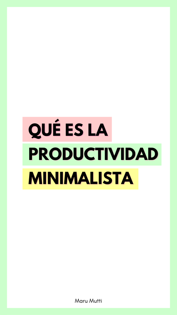 Qué es la Productividad Minimalista
